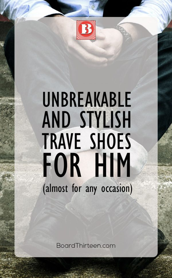 Perfect travel shoes for him exist! And they are affordable.