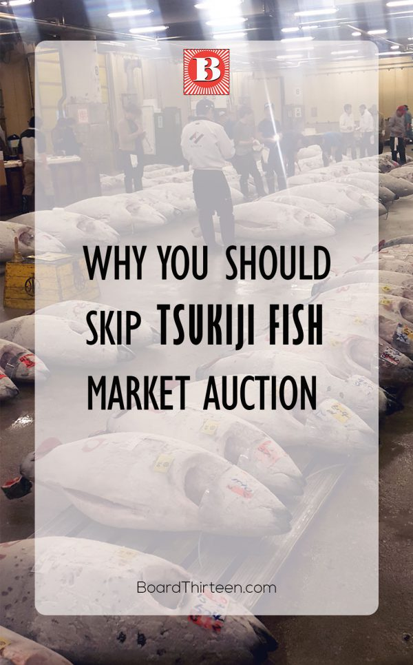 Find out why you should skip one of the famous Tokyo attractions, Tsukiji Fish Market Auction.