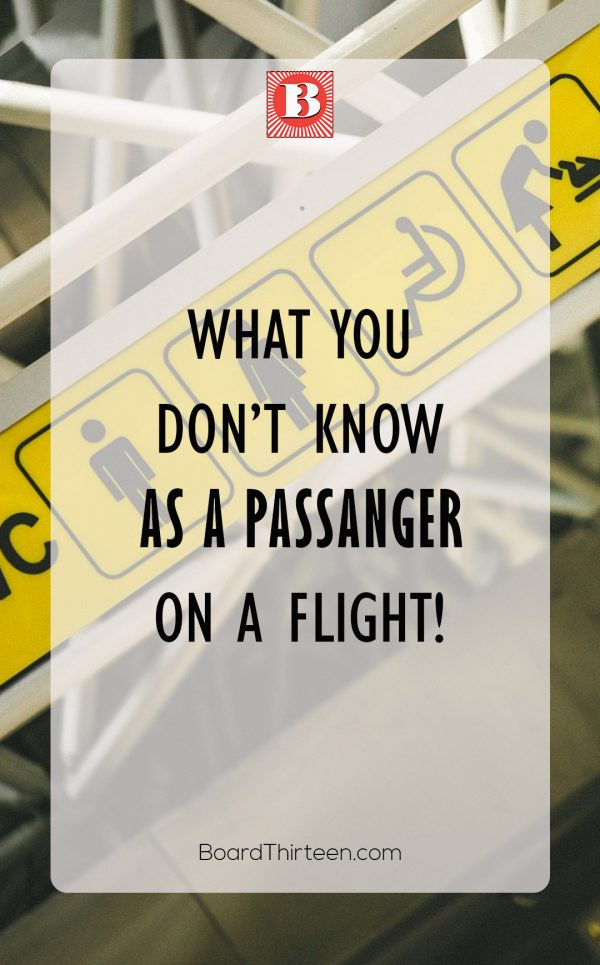 WHAT PASSENGERS DON'T KNOW WHEN ON A FLIGHT
