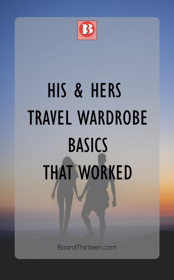 His and hers travel wardrobe basics that worked.
