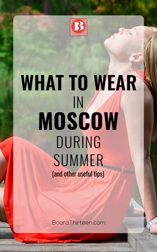 What to wear in Moscow during summer