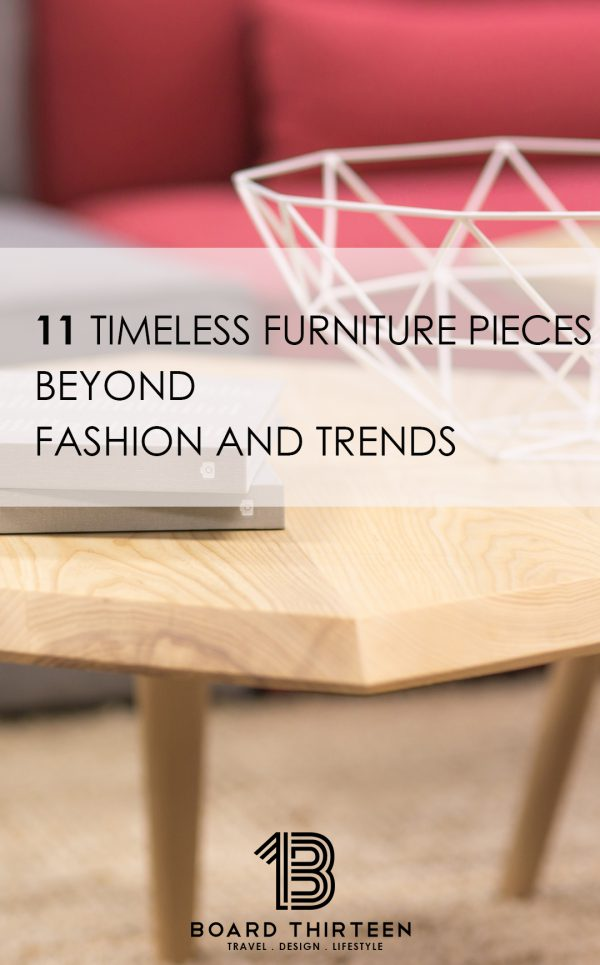 TIMELESS FURNITURE PIECES